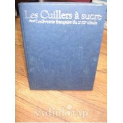Les Cuillers à sucre dans l'orfèvrerie française du XVIIIe siècle